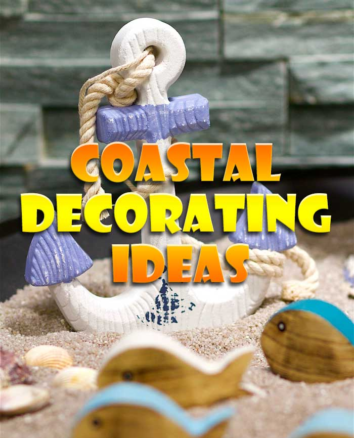 Coastal decor – decorating ideas for your home